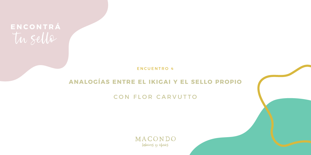 Ikigai y sello propio con Flor Carvutto